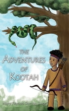 The Adventures of Kootah by Mary Frances Damon Rude