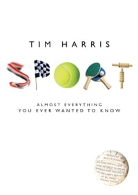 Sport: Almost Everything You Ever Wanted to Know