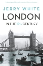 London In The Nineteenth Century: 'A Human Awful Wonder of God'