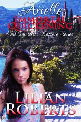 Book Arielle Immortal Quickening by Lilian Roberts