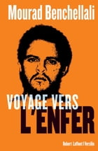 Voyage vers l'enfer by Mourad Benchellali