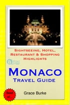 Monaco Travel Guide - Sightseeing, Hotel, Restaurant & Shopping Highlights (Illustrated) by Grace Burke