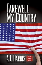 Farewell My Country by A.J. Harris