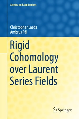Rigid Cohomology over Laurent Series Fields by Christopher Lazda