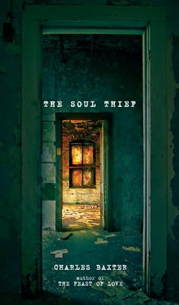 Book The Soul Thief: A Novel by Charles Baxter