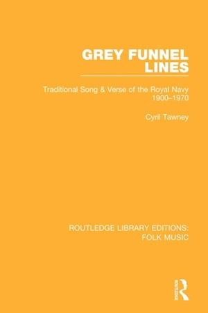 Grey Funnel Lines Traditional Song & Verse of the Royal Navy 1900-1970