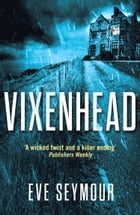 Vixenhead by Eve Seymour