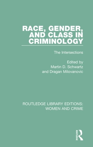 Race,  Gender,  and Class in Criminology The Intersections