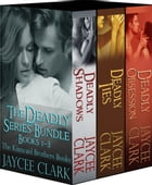 The Deadly Series Bundle: The Kinncaid Brothers Books 1–3 by Jaycee Clark