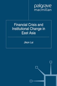 Financial Crisis and Institutional Change in East Asia
