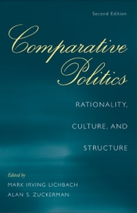 Comparative Politics: Rationality, Culture, and Structure