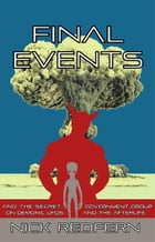 Final Events and the Secret Government Group on Demonic UFOs and the Afterlife by Nick Redfern