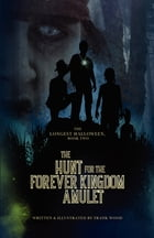 The Longest Halloween, Book Two: The Hunt for the Forever Kingdom Amulet by Frank Wood