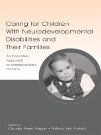 Caring for Children With Neurodevelopmental Disabilities and Their Families: An Innovative Approach…