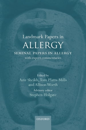 Landmark Papers in Allergy Seminal Papers in Allergy with Expert Commentaries
