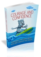Courage And Confidence by Anonymous