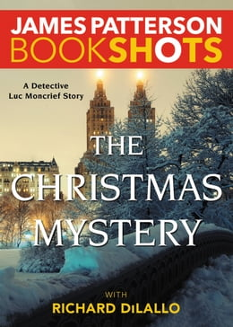Book The Christmas Mystery: A Detective Luc Moncrief Story by James Patterson