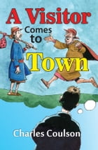 A Visitor Comes to Town by Charles Coulson