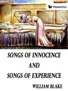 Songs of Innocence and of Experience: Showing the Two Contrary States of the Human Soul by William Blake