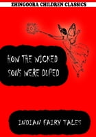 How The Wicked Sons Were Duped by Joseph Jacobs