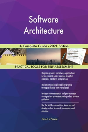 Software Architecture A Complete Guide - 2021 Edition by Gerardus Blokdyk