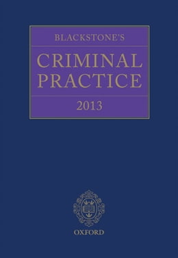 Book Blackstone's Criminal Practice 2013 by Professor David Ormerod