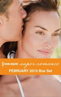 Harlequin Superromance February 2015 - Box Set: Sweet Talking Man\Tempted by the Soldier\A Perfect…