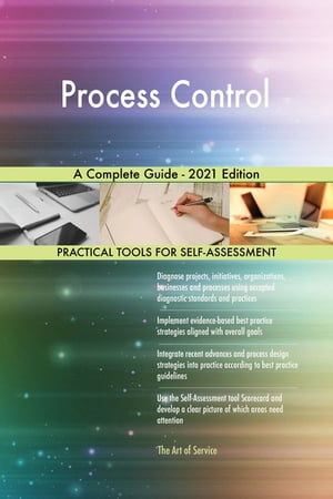 Process Control A Complete Guide - 2021 Edition by Gerardus Blokdyk