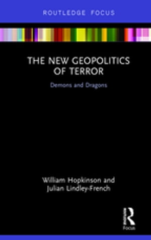 The New Geopolitics of Terror Demons and Dragons