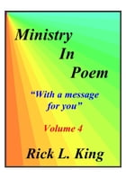 Ministry in Poem Vol 4 by Rick King
