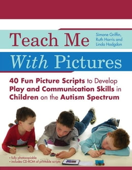 Book Teach Me With Pictures: 40 Fun Picture Scripts to Develop Play and Communication Skills in Children… by Hodgdon, Linda