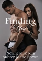 Finding You:1 by Aubrey Marie Brown