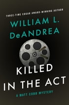 Killed in the Act by William L. DeAndrea