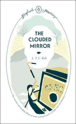 Book The Clouded Mirror by L.T.C Rolt