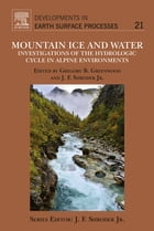 Mountain Ice and Water: Investigations of the Hydrologic Cycle in Alpine Environments
