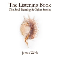 The Listening Book: The Soul Painting & Other Stories
