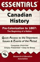 Canadian History: Pre-Colonization to 1867 Essentials