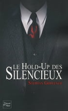 Le hold-up des silencieux by Stephan GHREENER