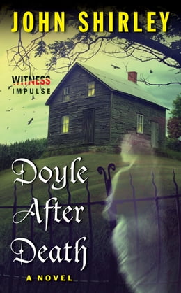 Book Doyle After Death: A Novel by John Shirley