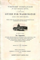 A Complete Guide for Washington and Its Environs: With over one hundred photo illustrations made expressly for this work by George G. Evans