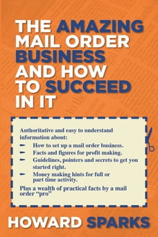 The Amazing Mail Order Business and How To Succeed In It