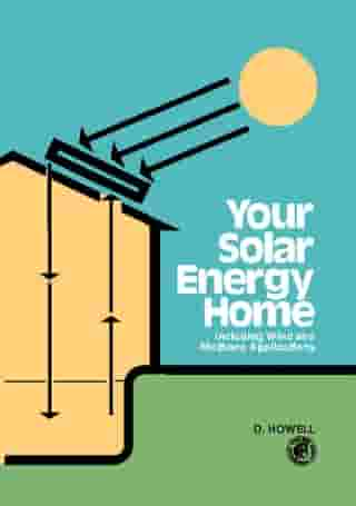 Your Solar Energy Home: Including Wind and Methane Applications