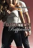 Protection rapprochée by Rachel Berthelot