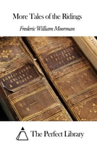 More Tales of the Ridings by Frederic William Moorman