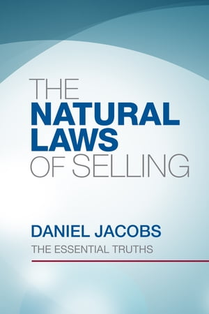 The Natural Laws of Selling by Daniel Jacobs