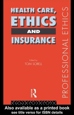 Book Health Care, Ethics and Insurance by Sorell, Tom
