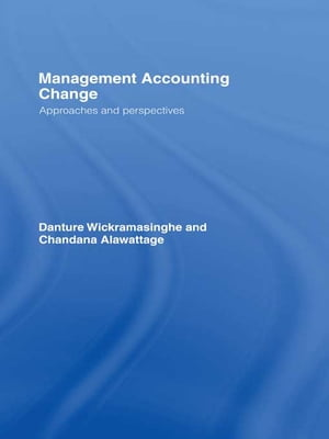 Management Accounting Change Approaches and Perspectives