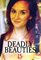 Deadly Beauties Volume 15 by Abigail Ramsden