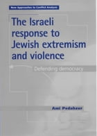The Israeli Response to Jewish Extremism and Violence