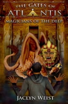 Magicians of the Deep by Jaclyn Weist